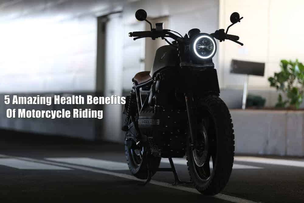 5 Amazing Health Benefits Of Motorcycle Riding